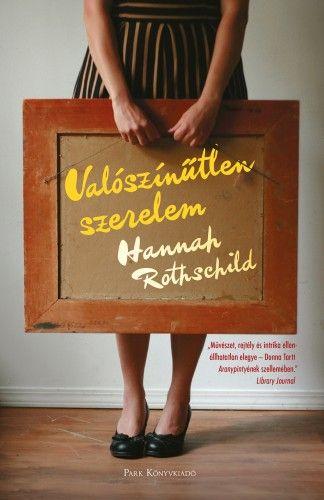 Valószínűtlen szerelem - Hannah Rothschild |