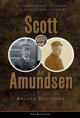Scott és Amundsen - Roland Huntford pdf epub
