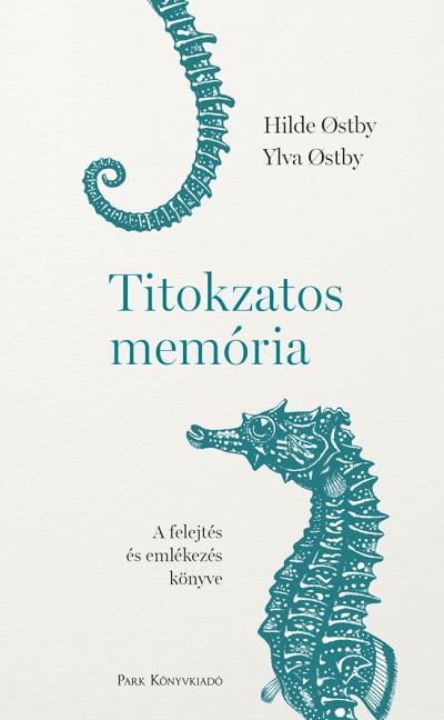 Titokzatos memória - A felejtés és emlékezés könyve