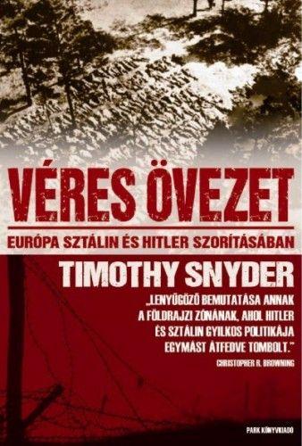 Véres övezet - Timothy Snyder pdf epub