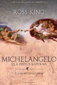 Michelangelo és a Sixtus-kápolna - A híres freskó születése - King Ross |
