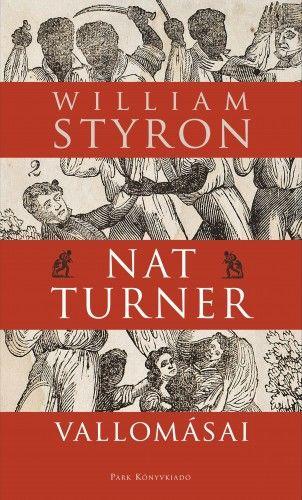 Nat Turner vallomásai - William Styron pdf epub