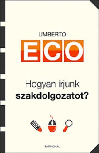 Hogyan írjunk szakdolgozatot? - Umberto Eco pdf epub
