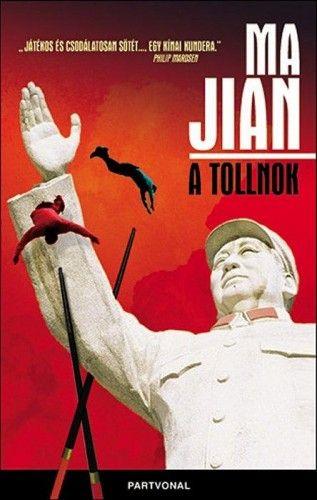 A tollnok - Ma Jian |