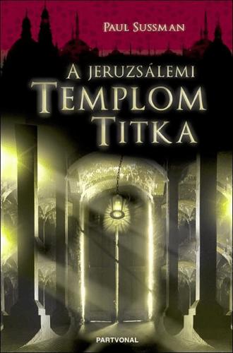 A jeruzsálemi templom titka - SUSSMAN PAUL pdf epub