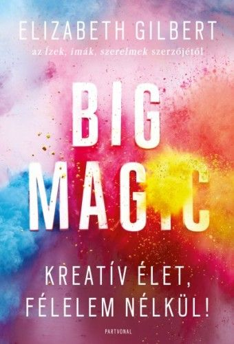 Big Magic - Elizabeth Gilbert pdf epub