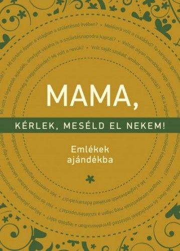 MAMA, kérlek, meséld el nekem! - Elma van Vliet pdf epub