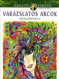 Varázslatos arcok - Színezőkönyv -  pdf epub