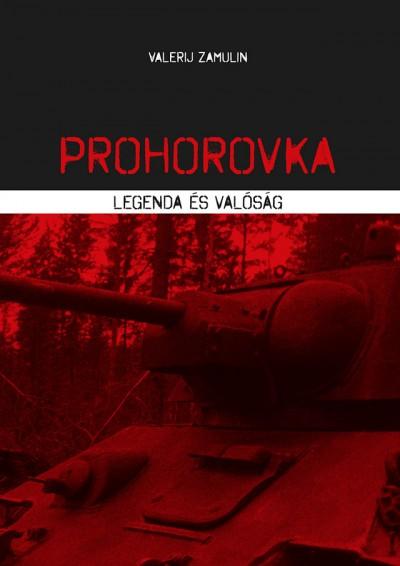 Prohorovka - Legenda és valóság