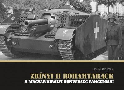 Zrínyi II rohamtarack - A Magyar Királyi Honvédség páncélosai