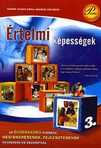 Értelmi képességek Az óvodáskorú gyermek megismerésének, fejlesztésének rendszere és eszköztára 3.