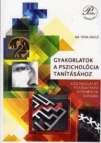 Gyakorlatok a pszichológia tanításához - Középiskolák és felsőoktatási intézmények számára