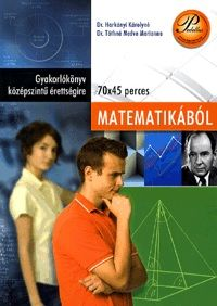 Gyakorlókönyv középszintű érettségire - matematikából - dr. Harkányi Károlyné |