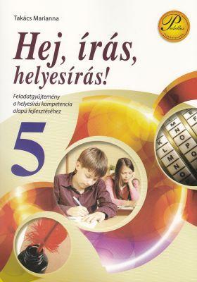Hej, írás, helyesírás! 5. osztály -  Feladatgyűjtemény a helyesírás kompetencia alapú fejlesztéséhez