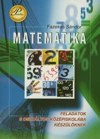 Matematika - Feladatok 6 osztályos középiskolába készülőknek