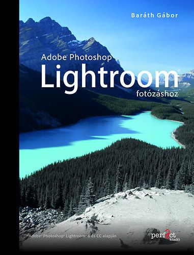 Adobe Photoshop Lightroom fotózáshoz