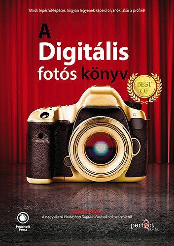 A digitális fotós könyv - Best of - Scott Kelby pdf epub