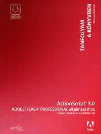 ActionScript 3.0 Adobe Flash Professional alkalmazáshoz - Eredeti tankönyv az Adobetól