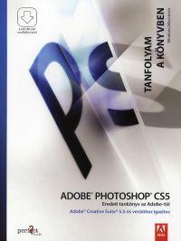 Adobe Photoshop CS5 - Tanfolyam a könyvben CS 5.5-ös verzióhoz igazítva