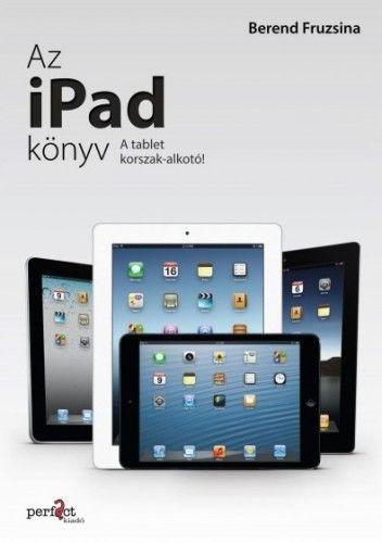 Az iPad könyv - Berend Fruzsina pdf epub