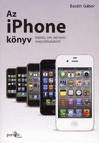 Az iPhone könyv - Eszköz, ami mindent megváltoztatott