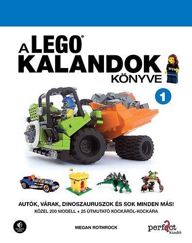 A LEGO kalandok könyve 1. - Autók, várak, dinoszauruszok és sok minden más! - Megan Rothrock |