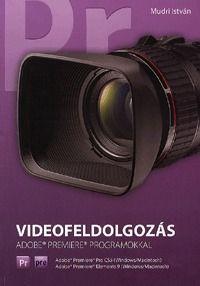 Videofeldolgozás - Adobe Premiere programokkal - Mudri István pdf epub