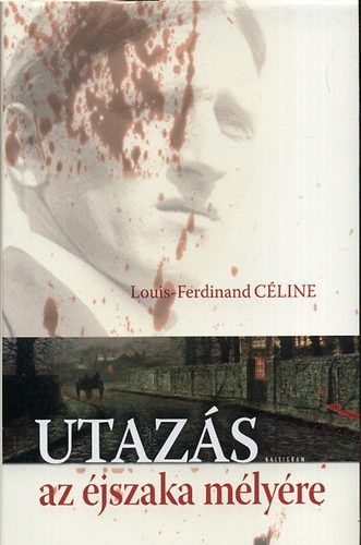 Utazás az éjszaka mélyére - Louis-Ferdinand Céline |