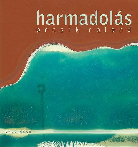 Harmadolás - Orcsik Roland pdf epub