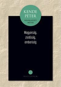 Magyarság, zsidóság, emberiség - Kende Péter pdf epub