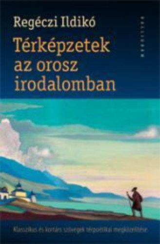 Térképzetek az orosz irodalomban - Regéczi Ildikó pdf epub