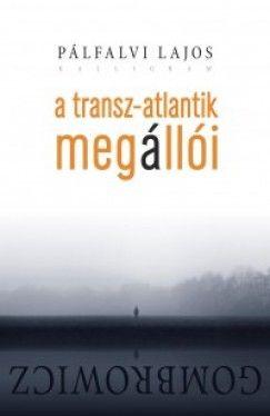 A Transz-Atlantik megállói - Gombrowicz - Pálfalvi Lajos pdf epub