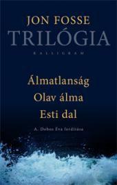 Trilógia (Álmatlanság, Olav álma, Esti dal) - Jon Fosse pdf epub