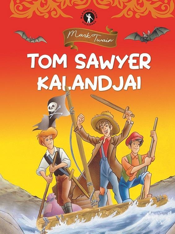 Klasszikusok kicsiknek - Tom Sawyer kalandjai