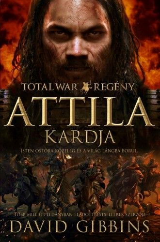 David Gibbins - Total War Rome - Attila kardja