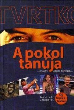 Vujity Tvrtko - A pokol tanúja ... és ami azóta történt ...