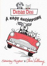 Dudás Dixi - A nagy autóverseny - Shirley Hughes pdf epub