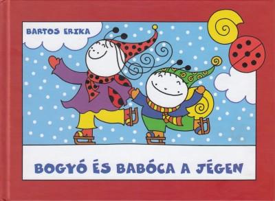 Bogyó és Babóca a jégen - Bartos Erika pdf epub