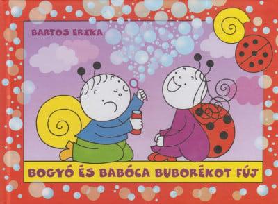 Bogyó és Babóca buborékot fúj - Bartos Erika pdf epub