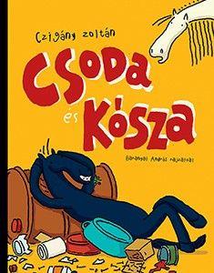 Csoda és Kósza - Czigány Zoltán pdf epub