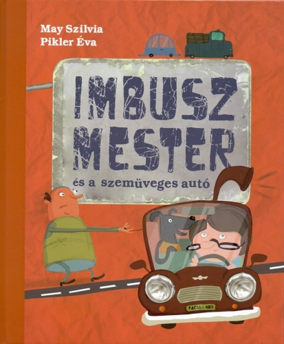 Imbusz mester és a szemüveges autó - May Szilvia pdf epub