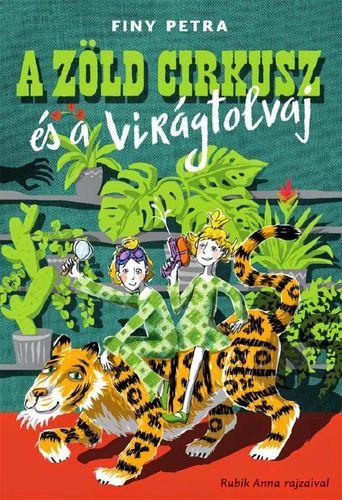 A zöld cirkusz és a virágtolvaj - Finy Petra pdf epub