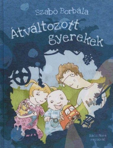 Átváltozott gyerekek - Szabó Borbála |
