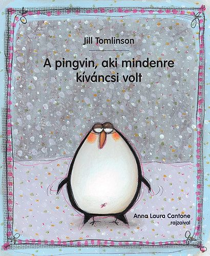 A pingvin, aki mindenre kiváncsi volt - Jill Tomlinson pdf epub