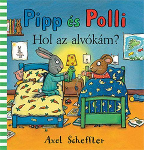 Pipp és Polli - Hol az alvókám? - Axel Scheffler pdf epub