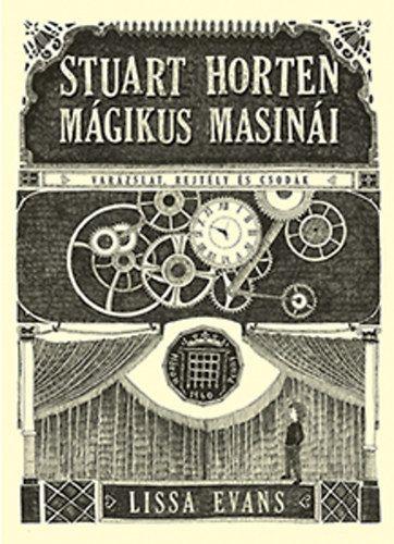 Stuart Horten mágikus masinái - Lissa Evans pdf epub