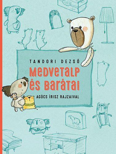 Medvetalp és barátai - Tandori Dezső |