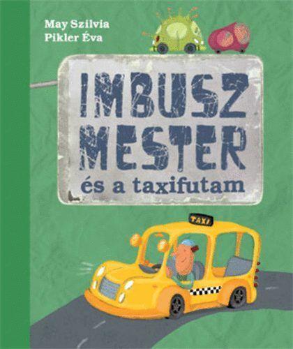Imbusz mester és a taxifutam - May Szilvia |