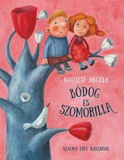 Bódog és Szomorilla - Kolozsi Angéla pdf epub