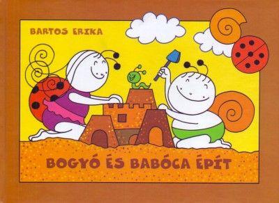 Bogyó és Babóca épít - Bartos Erika |